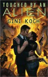 "Touched by an Alien (Katherine ""Kitty"" Katt, #1) - Gini Koch"