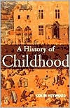 A History of Childhood: Children and Childhood in the West from Medieval to Modern Times - Colin Heywood