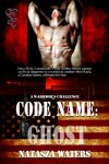 Code Name Ghost (A Warrior's Challenge, #1) - Natasza Waters