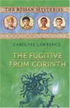 The Fugitive from Corinth (Roman Mysteries) - Caroline Lawrence