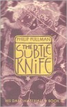 The Subtle Knife (His Dark Materials Series #2) -
