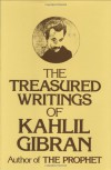 The Treasured Writings of Kahlil Gibran - Kahlil Gibran