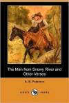 The Man from Snowy River and Other Verses (Dodo Press) - A. B. Paterson