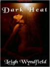 Dark Heat (Heat Series) - Leigh Wyndfield