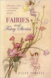 Fairies and Fairy Stories: A History - Diane Purkiss
