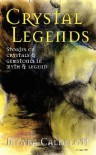 Crystal Legends - Moyra Caldecott
