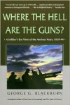 Where the Hell Are the Guns?: A Soldier's View of the Anxious Years, 1939-44 - George Blackburn