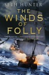 The Winds of Folly  - Seth Hunter