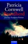 Brandherd  - Patricia Cornwell
