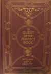 In Quest Of The Perfect Book; Reminiscences & Reflections Of A Bookman - William Dana Orcutt