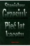 Pięć lat kacetu - Grzesiuk Stanisław
