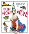 Bow Wow WOW!: Fetching Costumes for Your Fabulous Dog - Cathie Filian