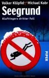 Seegrund - Volker Klüpfel, Michael Kobr