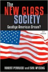 The New Class Society: Goodbye American Dream? - Robert Perrucci