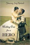 Holding Out For a Hero - Stacey Joy Netzel