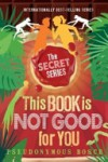 This Book Is Not Good for You  - Pseudonymous Bosch