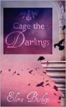 Cage the Darlings - Elora Bishop