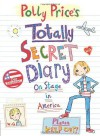 Polly Price's Totally Secret Diary: On Stage in America - Dee Shulman