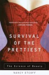 Survival of the Prettiest: The Science of Beauty - Nancy L. Etcoff