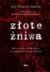 Złote żniwa - Jan Tomasz Gross, Irena Grudzińska-Gross
