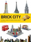 Brick City: Global Icons to Make from LEGO - Warren Elsmore