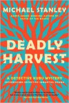 Deadly Harvest: A Detective Kubu Mystery - Michael Stanley
