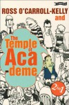 Ross O'Carroll-Kelly And The Temple Of Academe - Paul Howard, Alan Clarke