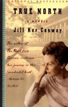 True North: A Memoir - Jill Ker Conway