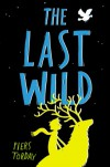 The Last Wild - Piers Torday