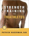 Strength Training for Triathletes - Patrick Hagerman