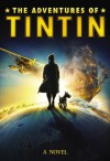 The Adventures of Tintin: A Novel - Alex Irvine