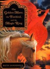 The Golden Mare, the Firebird, and the Magic Ring - Ruth Sanderson