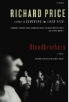 Bloodbrothers: A Novel - Richard Price