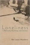 Loneliness in Philosophy, Psychology, and Literature: Third Edition - Ben Mijuskovic