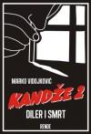 KANDZE II DILER I SMRT - Marko Vidojkovic