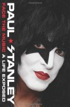 Face the Music: A Life Exposed - Paul Stanley