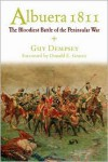 Albuera 1811: The Bloodiest Battle of the Peninsular War - Guy C. Dempsey