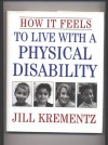 How It Feels to Live with a Physical Disability - Jill Krementz