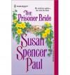 The Prisoner Bride - Susan Spencer Paul