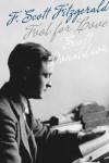 Fool for Love: F. Scott Fitzgerald - Scott Donaldson
