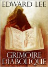 Grimoire Diabolique - Edward Lee