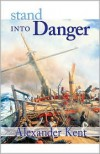 Stand Into Danger (Richard Bolitho Novels # 2) - Alexander Kent,  Geoffrey Huband