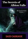 The Secrets of Albion Falls (The Secrets Series, Volume 1) - Sass Cadeaux