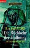 Die Rückkehr der Hoffnung (Die Vergessenen Welten, #14) - R.A. Salvatore, Rainer Gladys