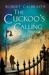 The Cuckoo's Calling (Cormoran Strike) - Robert Galbraith