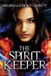 The Spirit Keeper - Melissa Luznicky Garrett