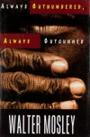 Always Outnumbered, Always Outgunned (Socrates Fortlow Series #1) - Walter Mosley