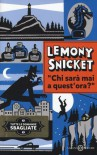 Chi sarà mai a quest'ora? (Tutte le domande sbagliate, #1) - Lemony Snicket, Valentina Daniele