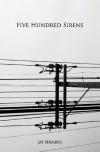 Five Hundred Sirens - Jay Shearer