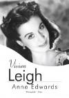Vivien Leigh - Anne Edwards